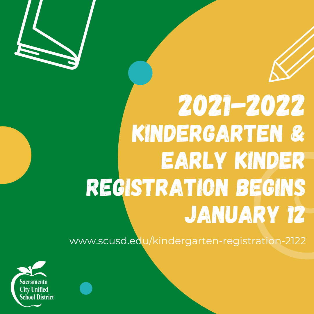 Sacramento Unified School District Calendar 2021-2022 Kindergarten and Early Kinder Registration Begins January 12